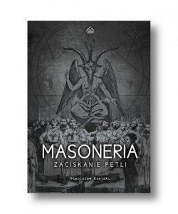 """""""Masoneria. Zaciskanie pętli"""" to nowa książka Krajskiego"""